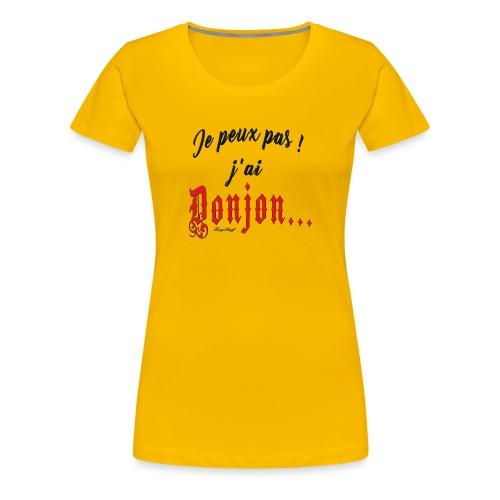 Je-peux-pas-j-ai-donjon-rouge-et-noir - T-shirt Premium Femme