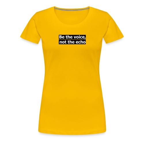 être la voix pas l'écho - T-shirt Premium Femme