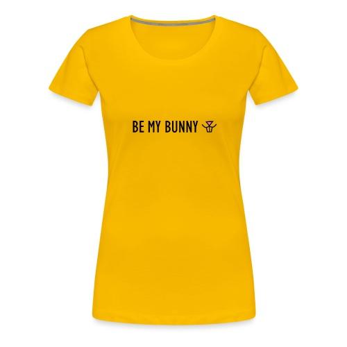 Be My Bunny - Women's Premium T-Shirt