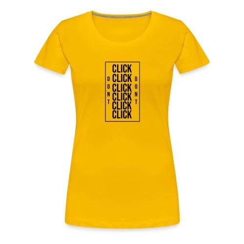 dont click here - Camiseta premium mujer