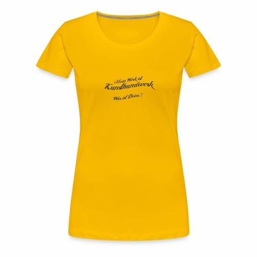 Kunsthandwerk Power - Frauen Premium T-Shirt
