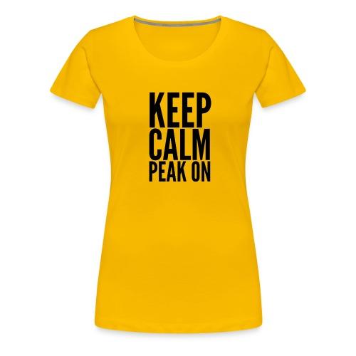 Keep Calm Peak On (Black) - Women's Premium T-Shirt