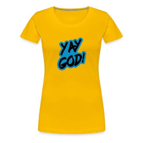 Yay God - Women's Premium T-Shirt
