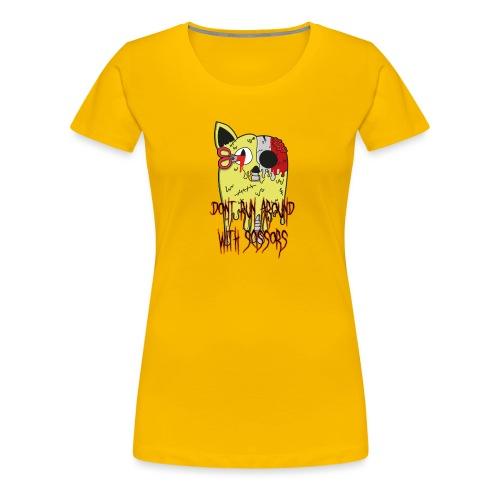 Dont Run Around With Scissors Original - Vrouwen Premium T-shirt