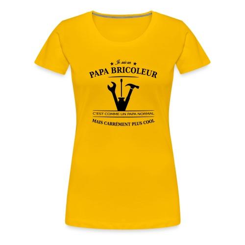 papa bricoleur - T-shirt Premium Femme