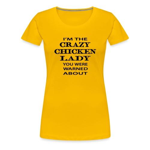 Crazy Chicken Lady - Women's Premium T-Shirt