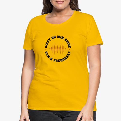 GSM R FREQUENZ 2 - Frauen Premium T-Shirt