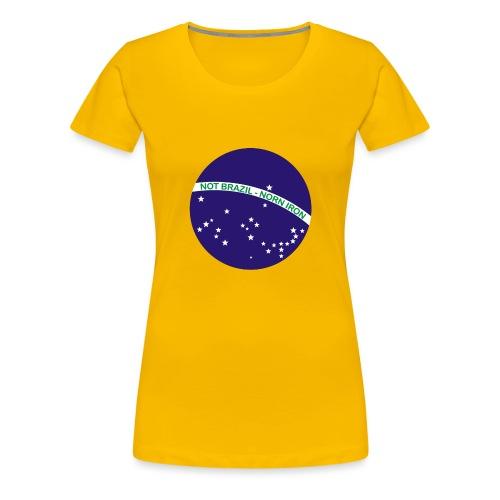 Not Brazil - Norn Iron (Brazil flag) - Women's Premium T-Shirt
