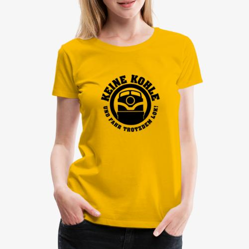 KEINE KOHLE 2 - Frauen Premium T-Shirt