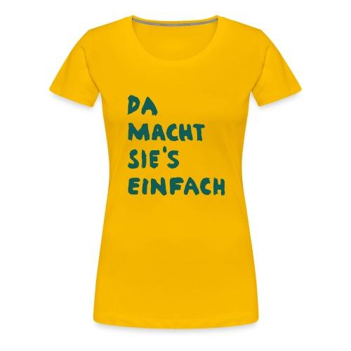 Ella Da macht sies einfach - Frauen Premium T-Shirt