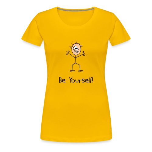 Be Yourself - Vrouwen Premium T-shirt