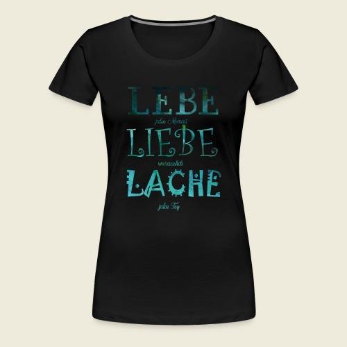 Lebe Liebe Lache türkis - Frauen Premium T-Shirt