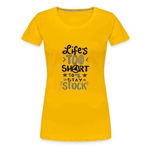 Wagen Schnelligkeit, Leben zu kurz für Stillstand - Frauen Premium T-Shirt