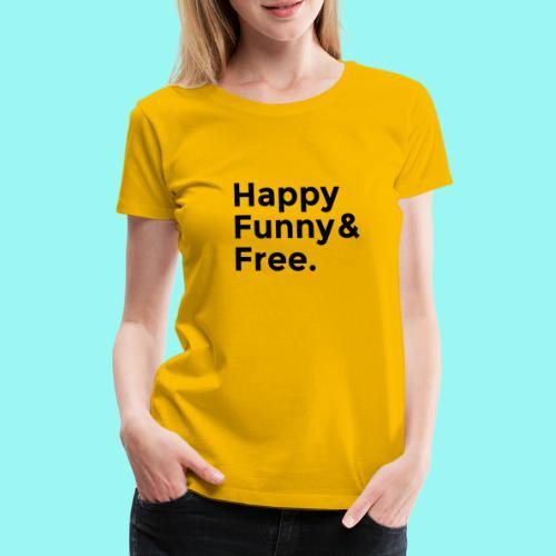 Happy Funny Free - Women's Premium T-Shirt