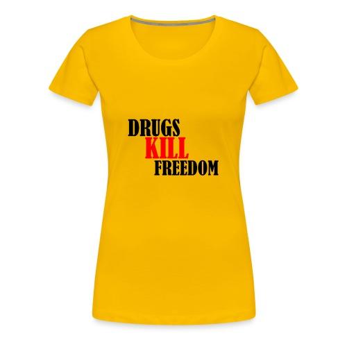 Drugs KILL FREEDOM! - Koszulka damska Premium