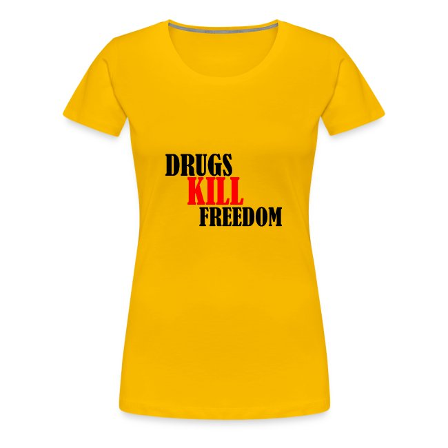 Drugs KILL FREEDOM!