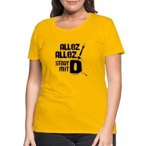Allez Allez Stadt mit D 3 black - Frauen Premium T-Shirt