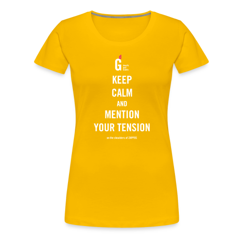 Keep calm and mention you tension II - Women's Premium T-Shirt
