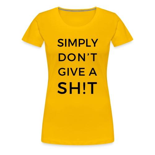 SIMPLY DON'T GIVE A SH!T - Maglietta Premium da donna
