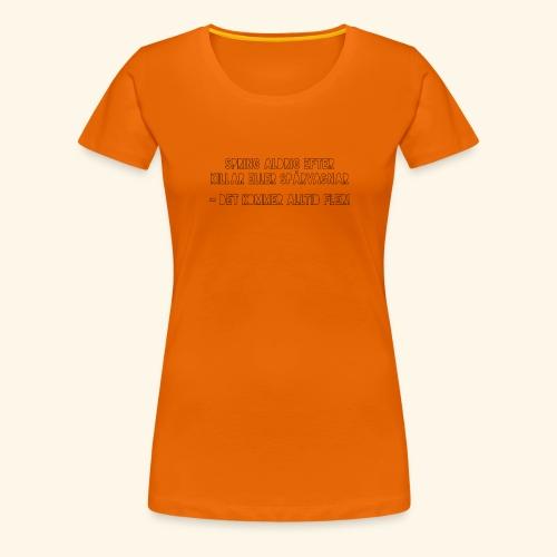 Spring aldrig efter killar eller spårvagnar - Premium-T-shirt dam