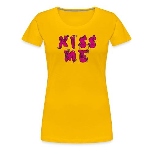 KISS ME - Frauen Premium T-Shirt