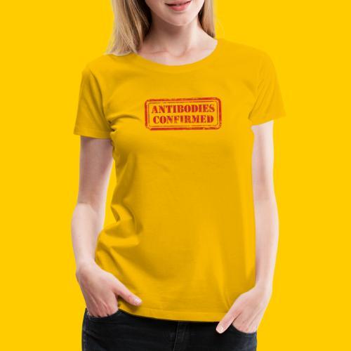 Antibodies Confirmed - Premium-T-shirt dam