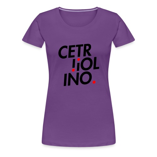 Cetr!ol!no. (Light T-Shirt) - Maglietta Premium da donna