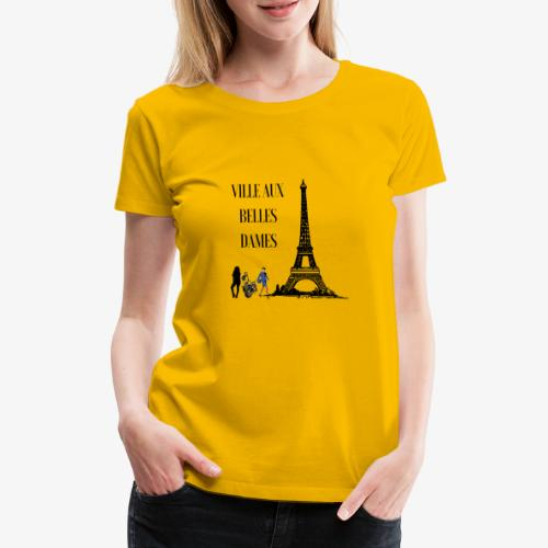 Paris Ville aux belles dames - T-shirt Premium Femme