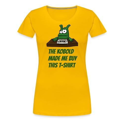 Kobold made me buy - Women's Premium T-Shirt