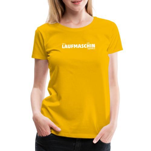 supatrüfö LAUFMASCHIN - Frauen Premium T-Shirt