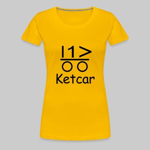 Ketcar - Frauen Premium T-Shirt