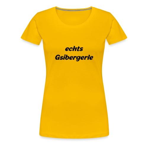 echts Gsibergerle - österreichischer Dialekt - Frauen Premium T-Shirt