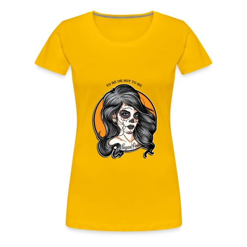 to be or not to be - T-shirt Premium Femme