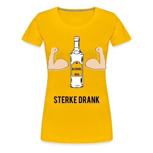 Sterke drank - Vrouwen Premium T-shirt