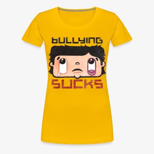 Bullying sucks - Naisten premium t-paita