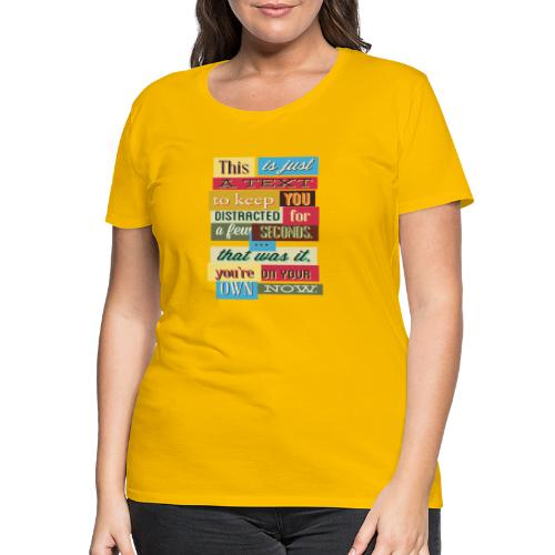 Funny text - Frauen Premium T-Shirt