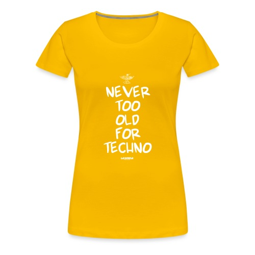 NEVER TOO OLD - Women's Premium T-Shirt