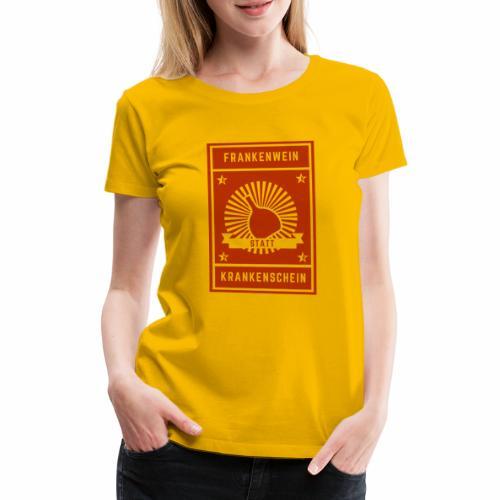 Frankenwein statt Krankenschein - Frauen Premium T-Shirt