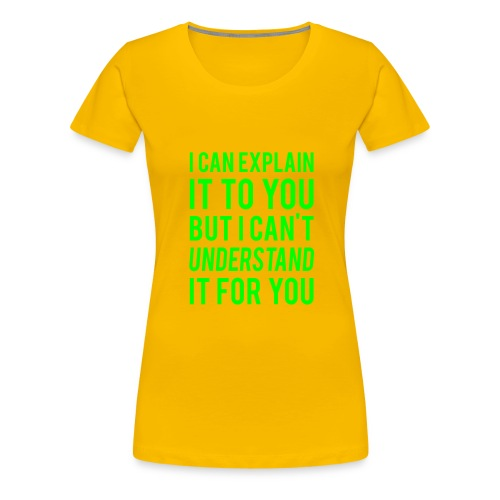 I Can Explain It For You - Women's Premium T-Shirt