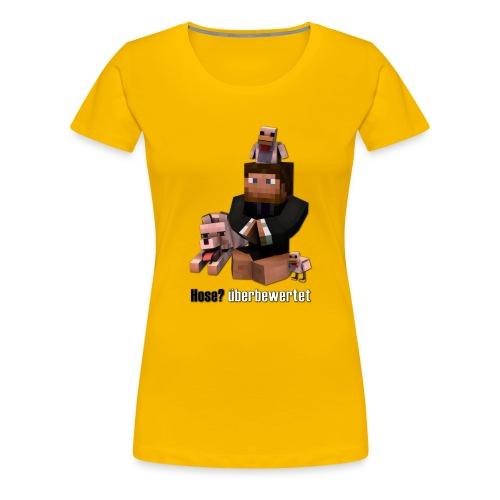 Hose? überbewertet - Frauen Premium T-Shirt