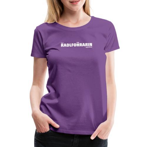 supatrüfö radlfohrarin - Frauen Premium T-Shirt