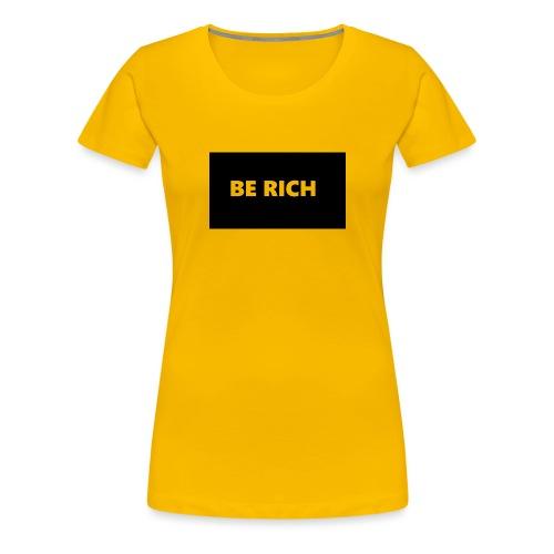 BE RICH REFLEX - Vrouwen Premium T-shirt