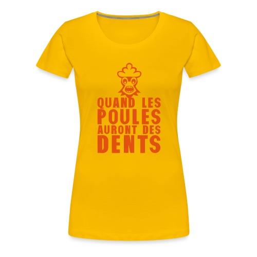 quand les poules auront des dents expres - T-shirt Premium Femme