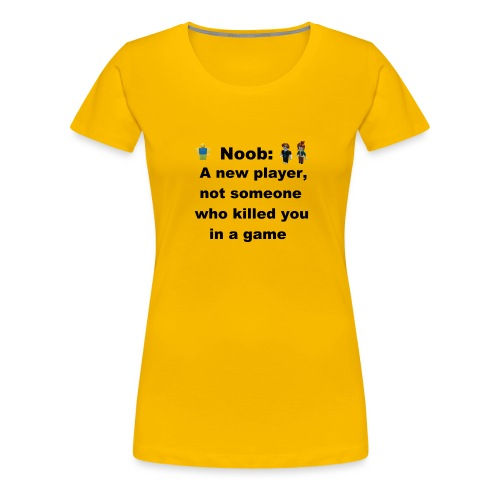 Noob - Women's Premium T-Shirt