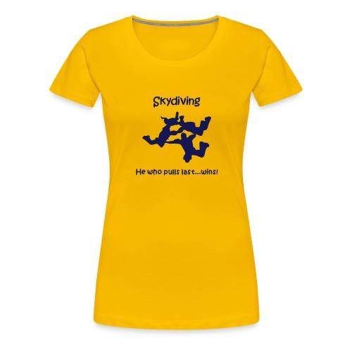 Skydiving He Who Pulls Last...Wins - Women's Premium T-Shirt