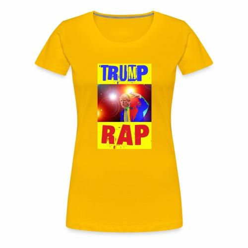 Rap, Trump! - Maglietta Premium da donna