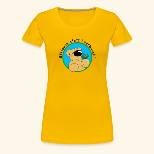 Bärlauch statt Leerbauch! - Frauen Premium T-Shirt