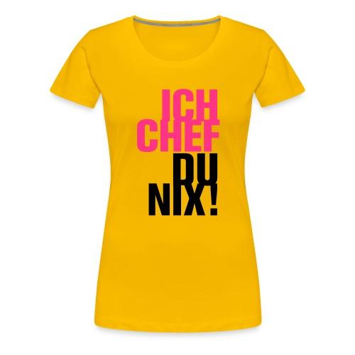 Ich Chef Du nix! Like a Boss Vorgesetzter Leitwolf - Women's Premium T-Shirt