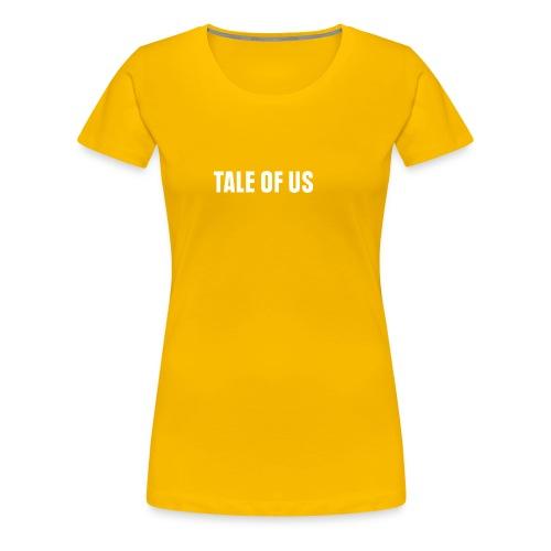 tale of us - Camiseta premium mujer