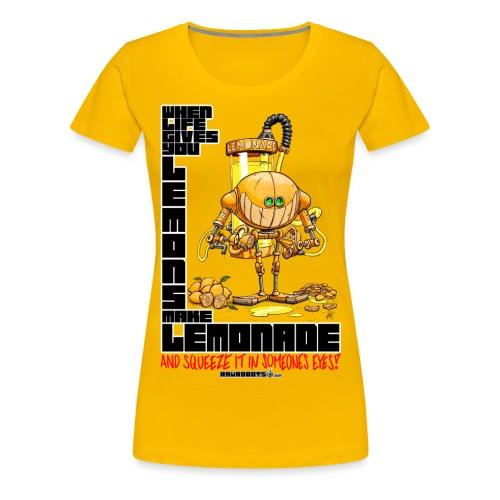 Lemonade Robot!🍋 - Dame premium T-shirt